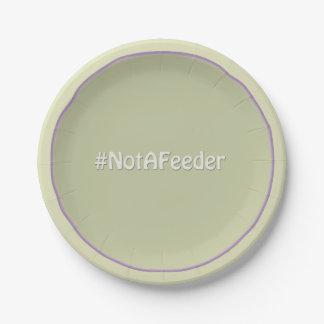 #NotAFeeder Platos De Papel