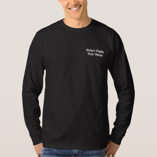 Notary Public Personalized with Name Embroidered Long Sleeve T-Shirt