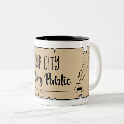 Notary Public Feather Quill Parchment Scroll Personalized with Your City Two-Tone Coffee Mug