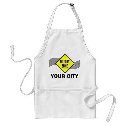 Notary Zone Yellow Road Sign Personalized with City Adult Apron