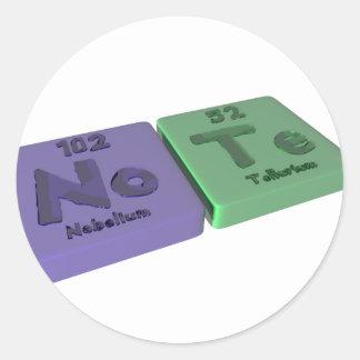 Note as No Nobelium and Te Tellurium Classic Round Sticker