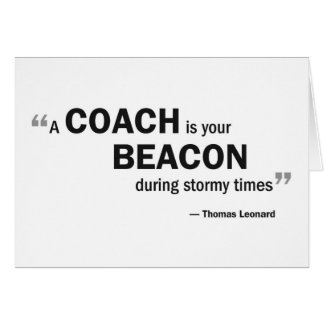Note card - 'A coach is your beacon...'