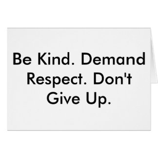 Note card about kindness, respect & not giving up