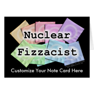 Note Card - NUCLEAR FIZZACIST