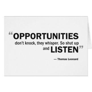 Note card - 'Opportunities don't knock...'