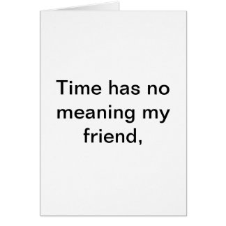 """note card with message """"Time has no meaning......."""