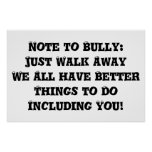 Note to Bully: Just Walk Away - Anti Bully Poster