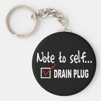 Note to self... Check Drain Plug - funny boating Basic Round Button Keychain