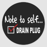 Note to self... Check Drain Plug - funny boating Round Stickers