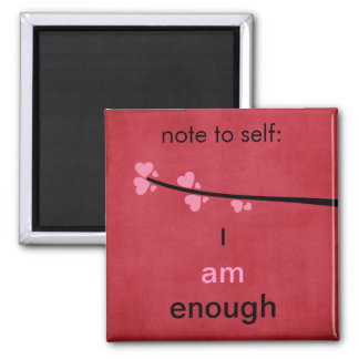 Note to Self I am Enough 2 Inch Square Magnet