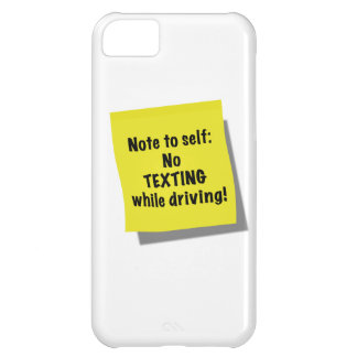 Note to self No texting while driving Cover For iPhone 5C