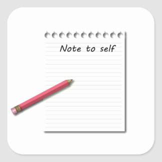 Note to Self paper and pencil Square Sticker