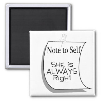 Note To Self She Is Always Right 2 Inch Square Magnet
