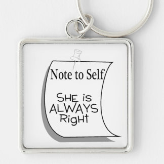 Note To Self She Is Always Right Silver-Colored Square Keychain