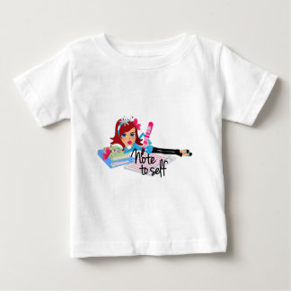 Note To Self Teen Baby T-Shirt