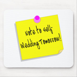 Note To Self Wedding Tomorrow Mouse Pad