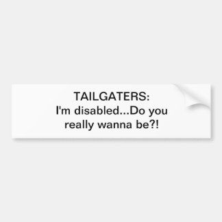 Note to Tailgaters: Bumper Sticker