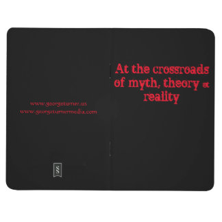 Notebook At the crossroads of myth, theory & reali