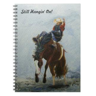 Notebook, Bronc Buster, Still Hangin' On! Spiral Note Books