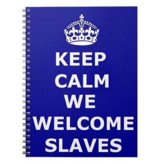 Notebook Keep Calm We Welcome Slaves