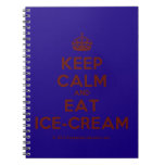 [Crown] keep calm and eat ice-cream  Notebooks