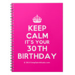 [Crown] keep calm it's your 30th birthday  Notebooks