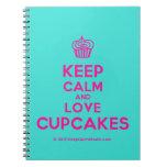 [Cupcake] keep calm and love cupcakes  Notebooks