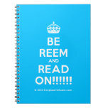 [Crown] be reem and read on!!!!!!  Notebooks