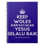 [Crown] keep woles dan katakan yesus selalu baik  Notebooks
