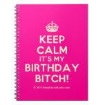 [Crown] keep calm it's my birthday bitch!  Notebooks