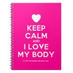 [Love heart] keep calm and i love my body  Notebooks