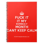 [Crown] fuck it it my bornday month cant keep calm  Notebooks