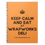 [Crown] keep calm and eat at wrapworks deli  Notebooks