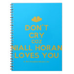 [Two hearts] don't cry coz niall horan loves you  Notebooks