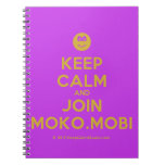 [Smile] keep calm and join moko.mobi  Notebooks