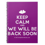 [Two hearts] keep calm and we will be back soon  Notebooks