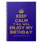 [Crown] keep calm y'all will enjoy my birthday  Notebooks