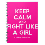 keep calm and fight like a girl  Notebooks