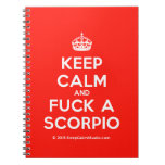 [Crown] keep calm and fuck a scorpio  Notebooks