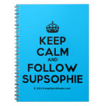 [Crown] keep calm and follow supsophie  Notebooks