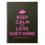 [Two hearts] keep calm and love sheyanne  Notebooks