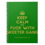[Crown] keep calm and fuck with skeeter gang  Notebooks
