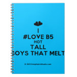 [Two hearts] i #love b5 hot tall boys that melt  Notebooks