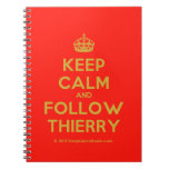 [Crown] keep calm and follow thierry  Notebooks