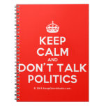 [Crown] keep calm and don't talk politics  Notebooks