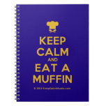 [Chef hat] keep calm and eat a muffin  Notebooks