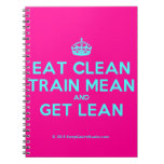 [Crown] eat clean train mean and get lean  Notebooks