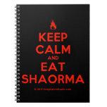 [Campfire] keep calm and eat shaorma  Notebooks