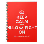 [Crown] keep calm and pillow fight on  Notebooks