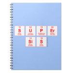 Super sis  Notebooks